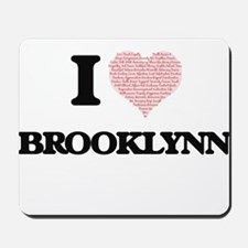 I love Brooklynn (heart made from words) Mousepad