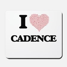 I love Cadence (heart made from words) d Mousepad