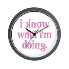 I know what I'm doing Wall Clock