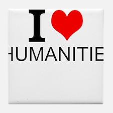 I Love Humanities Tile Coaster
