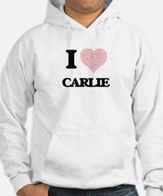I love Carlie (heart made from w Hoodie Sweatshirt