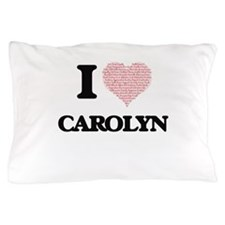I love Carolyn (heart made from words) Pillow Case