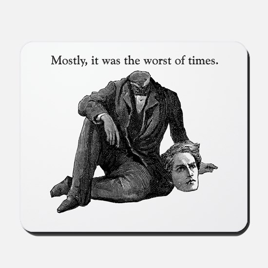Worst of Times Mousepad