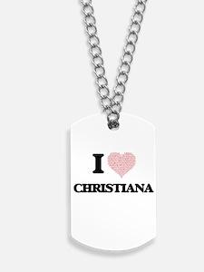 I love Christiana (heart made from words) Dog Tags