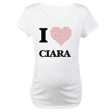 I love Ciara (heart made from wo Shirt
