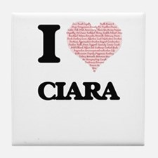 I love Ciara (heart made from words) Tile Coaster