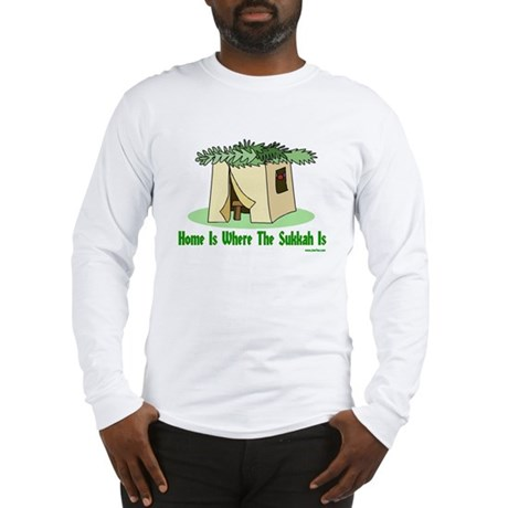 Home Is Where The Sukkah Is Long Sleeve T-Shirt