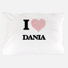I love Dania (heart made from words) d Pillow Case