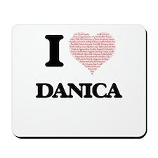 I love Danica (heart made from words) de Mousepad