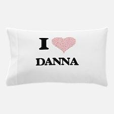 I love Danna (heart made from words) d Pillow Case