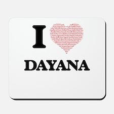 I love Dayana (heart made from words) de Mousepad