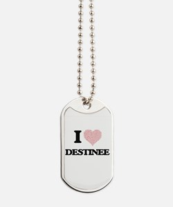 I love Destinee (heart made from words) d Dog Tags