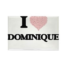 I love Dominique (heart made from words) d Magnets