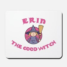 Erin the Good Witch Mousepad