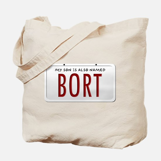 My Son is Also Named Bort Tote Bag