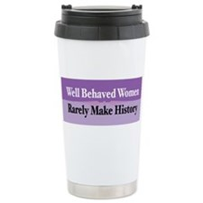Unique Well behaved women seldom history Travel Mug