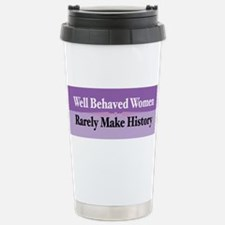 Funny Well behaved women rarely history Travel Mug
