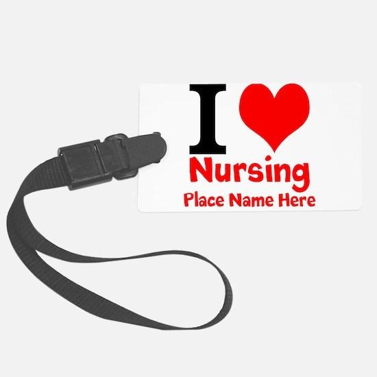 I Love Nursing Luggage Tag