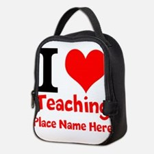 I Love Teaching Neoprene Lunch Bag