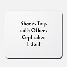 Shares Toys with Others Cept  Mousepad