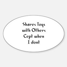 Shares Toys with Others Cept Oval Decal
