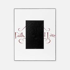 faith, hope, love Picture Frame