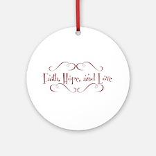 faith, hope, love Round Ornament