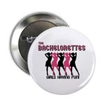 """The Bachelorettes 2.25"""" Button (10 pack)"""