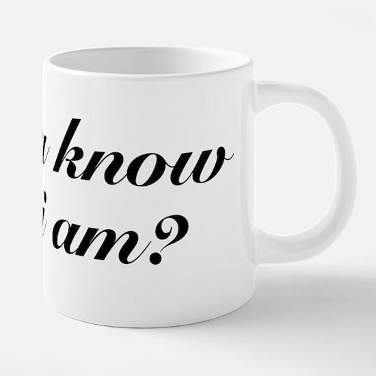 Do you know who I am? Mugs