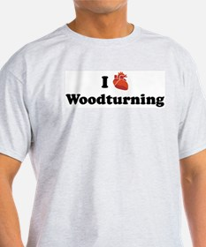 I (Heart) Woodturning T-Shirt