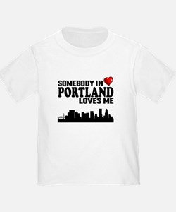 Somebody In Portland Loves Me T-Shirt
