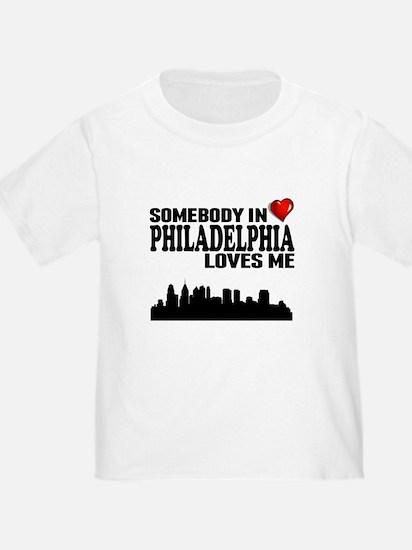 Somebody In Philadelphia Loves Me T-Shirt