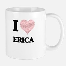 I love Erica (heart made from words) design Mugs