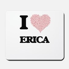 I love Erica (heart made from words) des Mousepad