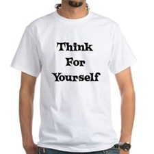 Think For Yourself Shirt
