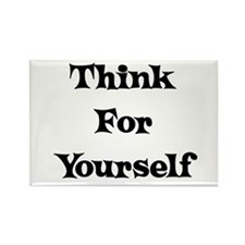 Think For Yourself Rectangle Magnet
