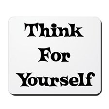 Think For Yourself Mousepad
