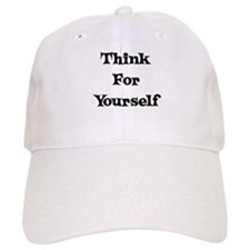 Think For Yourself Baseball Cap