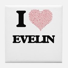 I love Evelin (heart made from words) Tile Coaster