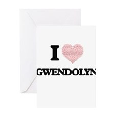 I love Gwendolyn (heart made from w Greeting Cards