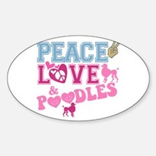 Peace Love and POODLES! Oval Decal