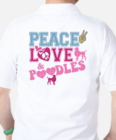 Peace Love and POODLES! T-Shirt
