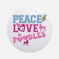 Peace Love and POODLES! Ornament (Round)