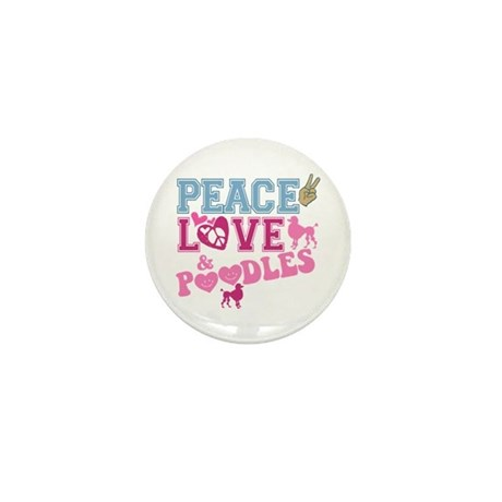 Peace Love and POODLES! Mini Button