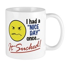 """Nice Day Sucked"" Mug"