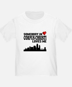 Somebody In Corpus Christi Loves Me T-Shirt