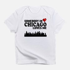 Somebody In Chicago Loves Me Infant T-Shirt