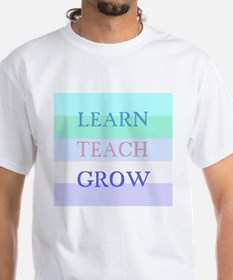 Learn Teach Grow Shirt