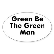 Green Be The Green Man Oval Decal
