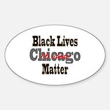 Black Lives Matter - 16 shots in Chicago. Decal